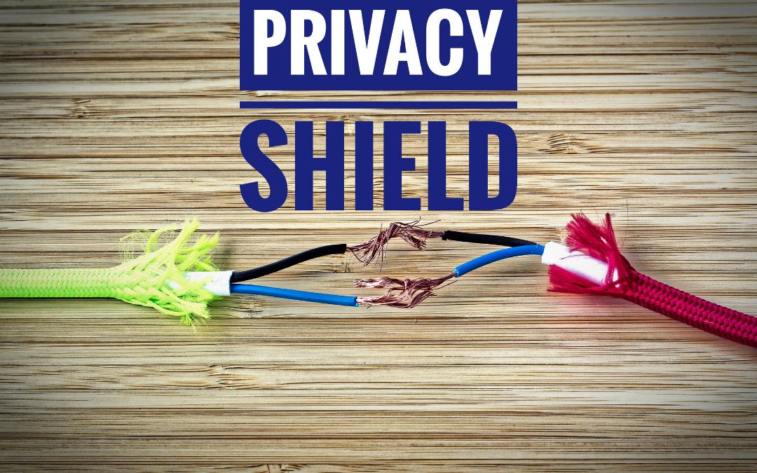 """Consecuencias para las empresas de la """"invalidación del Escudo de Privacidad"""""""